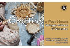 Crafting a New Home: Refugee Artisans of Worcester