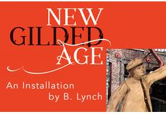 New Gilded Age: A Theatrical Installation by B. Lynch