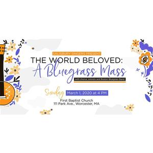 DISCOUNT: Salisbury Singers The World Beloved: A Bluegrass Mass