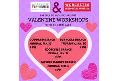 Valentine Workshop with the Worcester Historical Museum at Roosevelt Branch